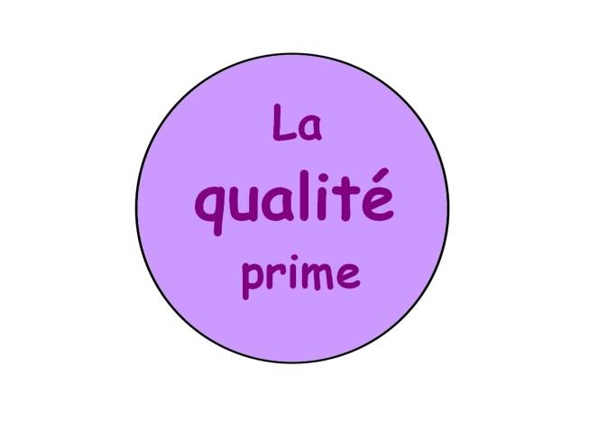 la qualité prime